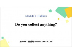 《Do you collect anything?》Hobbies PPT教�W�n件