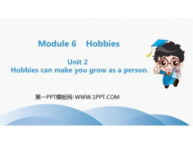 《Hobbies can make you grow as a person》Hobbies PPT教�W�n件