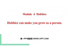 《Hobbies can make you grow as a person》Hobbies PPT课件下载