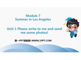 《Please write to me and send me some photos!》Summer in Los Angeles PPT教学课件