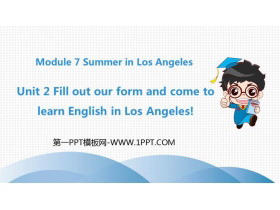 《Fill out our form and come to learn English in Los Angeles!》Summer in Los Angeles PPT教学课件