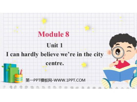 《I can hardly believe we're in the city center》Time off PPT教学课件