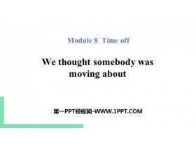 《We thought somebody was moving about》Time off PPT课件下载