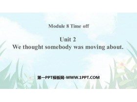《We thought somebody was moving about》Time off PPT精品课件