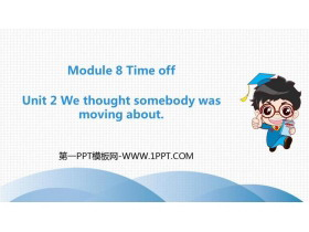 《We thought somebody was moving about》Time off PPT优秀课件