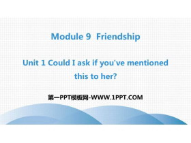 《Could I ask if you've mentioned this to her?》Friendship PPT精品课件