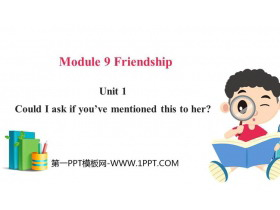 《Could I ask if you've mentioned this to her?》Friendship PPT优秀课件