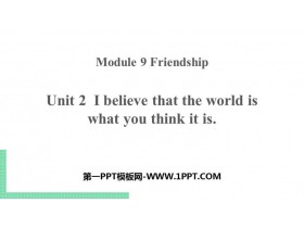 《I believe that the world is what you think it is》Friendship PPT课件下载