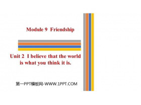 《I believe that the world is what you think it is》Friendship PPT优秀课件