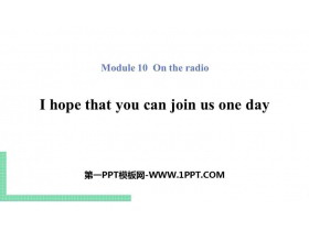 《I hope that you can join us one day》On the radio PPT精品课件