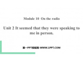 《It seemed that they were speaking to me in person》On the radio PPT课件下载