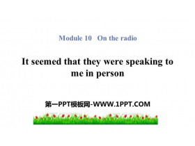 《It seemed that they were speaking to me in person》On the radio PPT精品课件