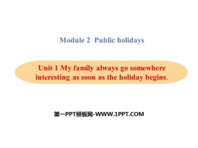 《My family always go somewhere interesting as soon as the holiday begins》Public holidays PPT教学课件