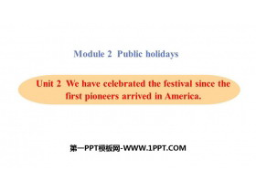 《We have celebrate the festival since the first pioneers arrived in America》Public holidays PPT精品课件