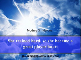 《She trained hardso she became a great player later》Heroes PPT课件下载