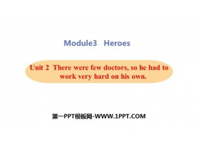 《There were few doctorsso he had to work very hard on his own》Heroes PPT教学课件