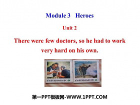 《There were few doctorsso he had to work very hard on his own》Heroes PPT课件下载