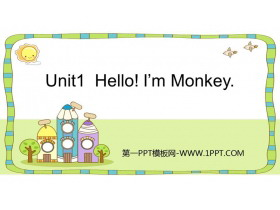 《Hello!I'm Monkey》PPT精品�n件