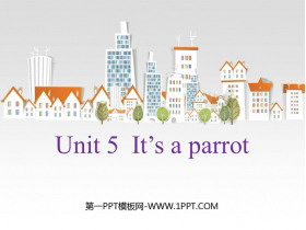 《It's a parrot》PPT教�W�n件
