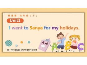 《I went to Sanya for my holidays》PPT课件下载