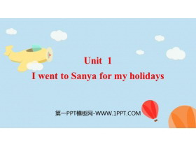 《I went to Sanya for my holidays》PPT优秀课件