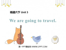 《We are going to travel》PPT课件下载