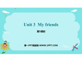 《My friends》PPT�n件(第5�n�r)