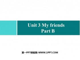 《My friends》Part B PPT��}�n件