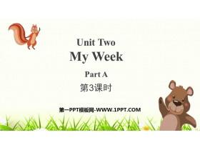 《My week》PartA PPT课件(第3课时)