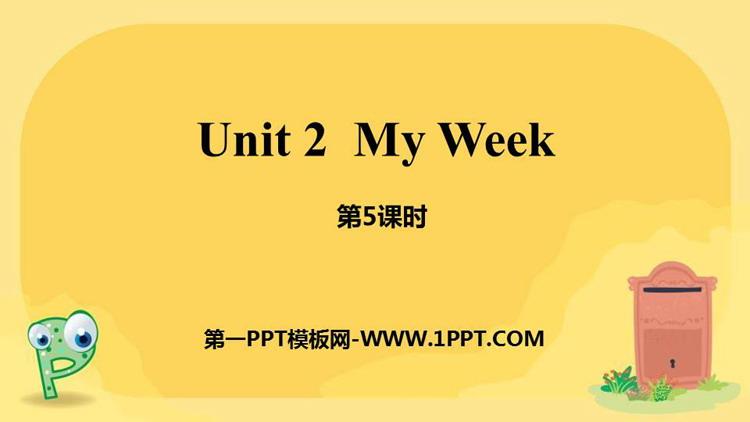 《My week》PPT课件(第5课时)