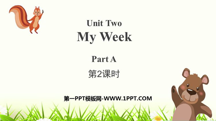 《My week》PartA PPT课件(第2课时)