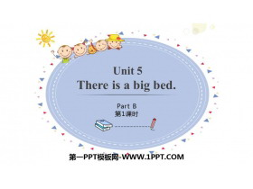 《There is a big bed》PartB PPT课件(第1课时)