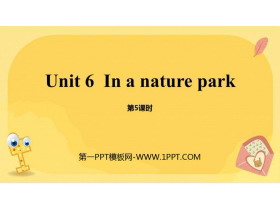 《In a nature park》PPT课件(第5课时)