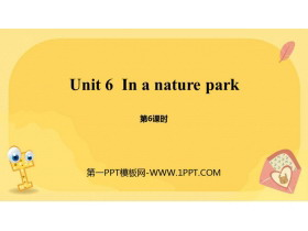 《In a nature park》PPT课件(第6课时)