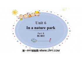 《In a nature park》PartB PPT课件(第2课时)