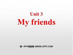 《My friends》PPT教�W�n件