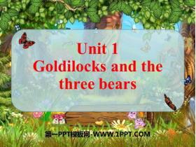 《Goldilocks and the three bears》PPT�n件