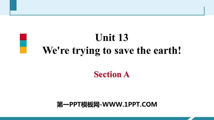 人教版九年级英语下册《We're trying to save the earth!》SectionA PPT课件