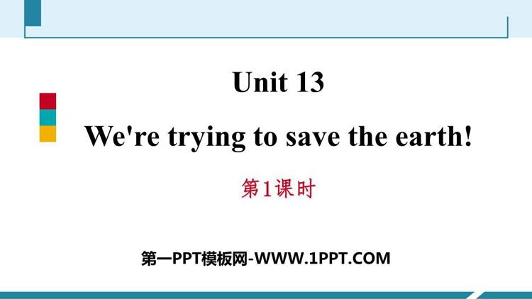 人教版九年级英语下册《We're trying to save the earth!》PPT习题课件(第1课时)