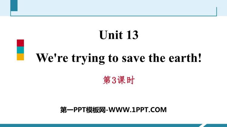 人教版九年级英语下册《We're trying to save the earth!》PPT习题课件(第3课时)