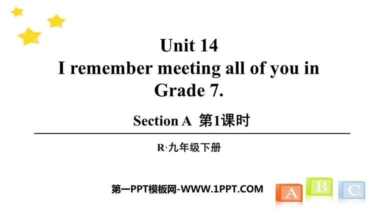 人教版九年级英语下册《I remember meeting all of you in Grade 7》SectionA PPT(第1课时)