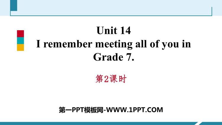 人教版九年级英语下册《I remember meeting all of you in Grade 7》PPT习题课件(第2课时)